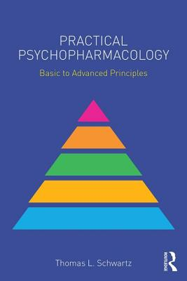 Practical Psychopharmacology: Basic to Advanced Principles (Clinical Topics in Psychology and Psychiatry) Cover Image
