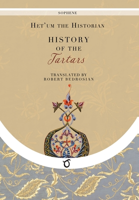 History of the Tartars: The Flower of Histories of the East Cover Image