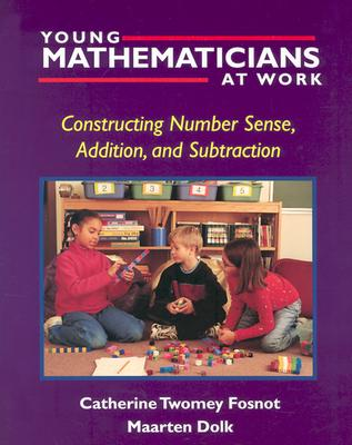 Young Mathematicians at Work: Constructing Number Sense, Addition, and Subtraction Cover Image