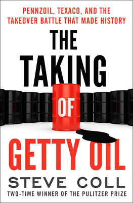 The Taking of Getty Oil: Pennzoil, Texaco, and the Takeover Battle That Made History Cover Image