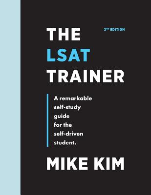 The LSAT Trainer: A Remarkable Self-Study Guide For The Self-Driven Student Cover Image