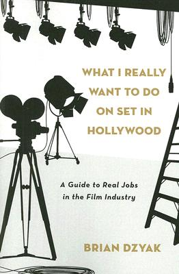 What I Really Want to Do on Set in Hollywood Cover