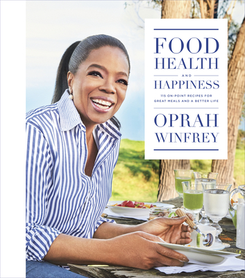 Food, Health, and Happiness: 115 On-Point Recipes for Great Meals and a Better Life Cover Image