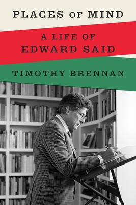 Places of Mind: A Life of Edward Said Cover Image