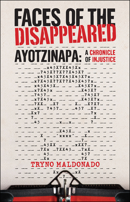 FACES OF THE DISAPPEARED: Ayotzinapa: A Writer's Chronicle of Injustice Cover Image