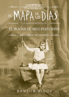 El mapa de los días. El hogar de Miss Peregrine / A Map of Days Cover Image