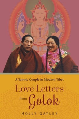 Love Letters from Golok: A Tantric Couple in Modern Tibet Cover Image