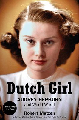 Dutch Girl: Audrey Hepburn and World War II Cover Image