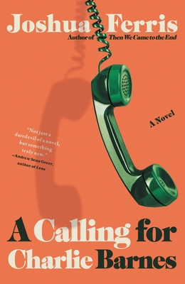 cover of A Calling for Charlie Barnes by Joshua Ferris.
