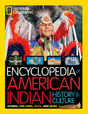 National Geographic Kids Encyclopedia of American Indian History and Culture: Stories, Timelines, Maps, and More Cover Image
