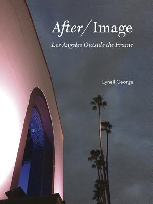After/Image: Los Angeles Outside the Frame Cover Image