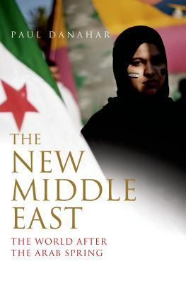 The New Middle East: The World After the Arab Spring Cover Image