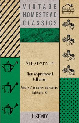 Allotments, Their Acquisition and Cultivation - Ministry of Agriculture and Fisheries - Bulletin No. 90 Cover Image
