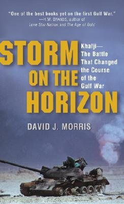 Storm on the Horizon: Khafji--The Battle That Changed the Course of the Gulf War Cover Image
