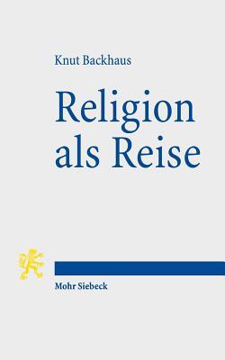 Religion ALS Reise: Intertextuelle Lekturen in Antike Und Christentum (Tria Corda #8) Cover Image