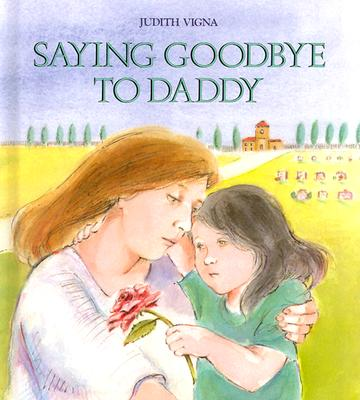 Cover for Saying Goodbye to Daddy