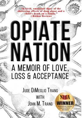 Opiate Nation: A Memoir of Love, Loss & Acceptance Cover Image