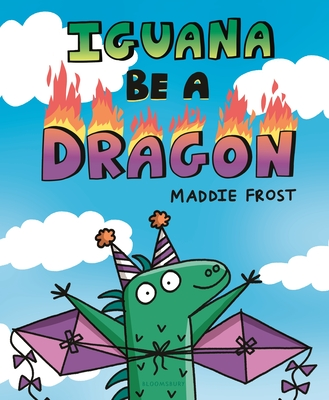 Iguana Be a Dragon Cover Image