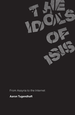 The Idols of ISIS: From Assyria to the Internet Cover Image