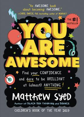 You Are Awesome: Find Your Confidence and Dare to Be Brilliant at (Almost) Anything Cover Image