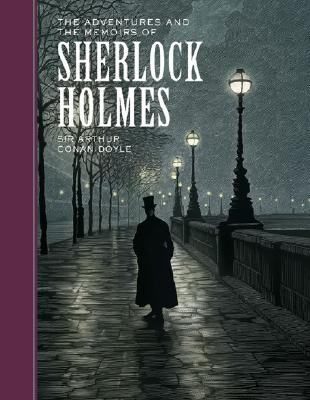 The Adventures and the Memoirs of Sherlock Holmes (Sterling Unabridged Classics) Cover Image