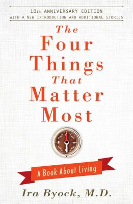 Cover for The Four Things That Matter Most - 10th Anniversary Edition