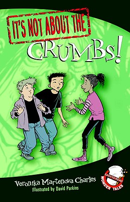 It's Not about the Crumbs! Cover