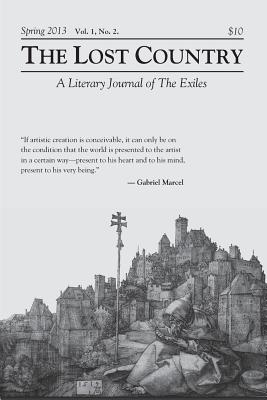 The Lost Country Spring 2013: A Literary Journal of The Exiles Cover Image