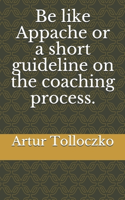 Be like Appache or a short guideline on the coaching process. Cover Image