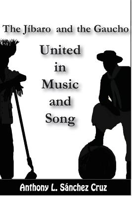 The Jíbaro and the Gaucho United in Music and Song Cover Image