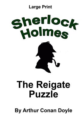 The Reigate Puzzle: Sherlock Holmes in Large Print Cover Image