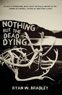 Nothing But the Dead and Dying Cover Image