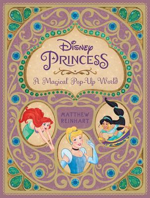 Disney Princess: A Magical Pop-Up World Cover Image