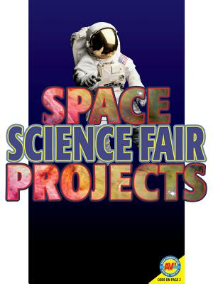 Space Science Fair Projects [With Web Access] Cover Image