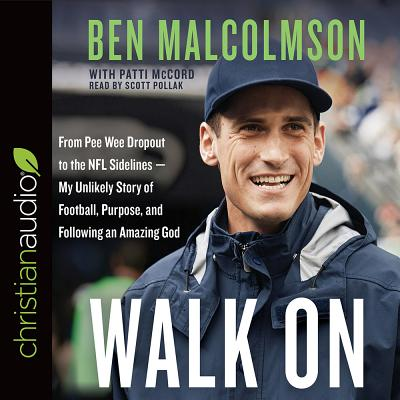 Walk on: From Pee Wee Dropout to the NFL Sidelines-My Unlikely Story of Football, Purpose, and Following an Amazing God Cover Image