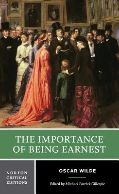 The Importance of Being Earnest (Norton Critical Editions) Cover Image