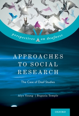 Approaches to Social Research: The Case of Deaf Studies (Perspectives on Deafness) Cover Image