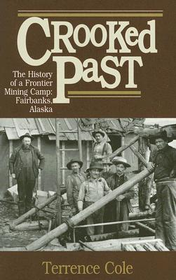 Crooked Past: The History of a Frontier Mining Camp Cover Image