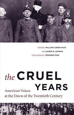 The Cruel Years: American Voices at the Dawn of the Twentieth Century Cover Image
