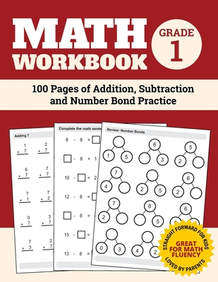 Math Workbook Grade 1: 100 Pages of Addition, Subtraction and Number Bond Practice Cover Image