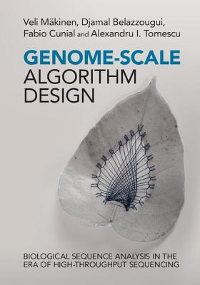 Genome-Scale Algorithm Design: Biological Sequence Analysis in the Era of High-Throughput Sequencing Cover Image