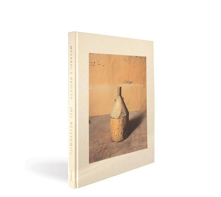 Joel Meyerowitz: Morandi's Objects Cover Image