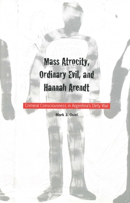Cover for Mass Atrocity, Ordinary Evil, and Hannah Arendt