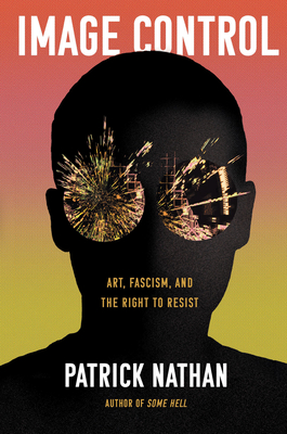 Image Control: Art, Fascism, and the Right to Resist Cover Image