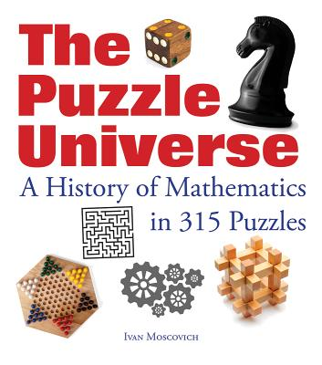 The Puzzle Universe: A History of Mathematics in 315 Puzzles Cover Image