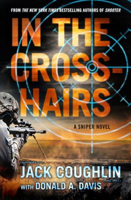 In the Crosshairs: A Sniper Novel (Kyle Swanson Sniper Novels #10) Cover Image