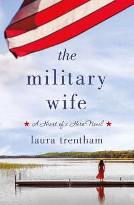 The Military Wife: A Heart of a Hero Novel Cover Image
