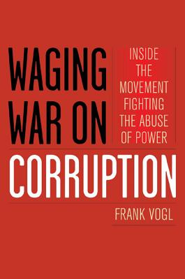 Waging War on Corruption: Inside the Movement Fighting the Abuse of Power Cover Image