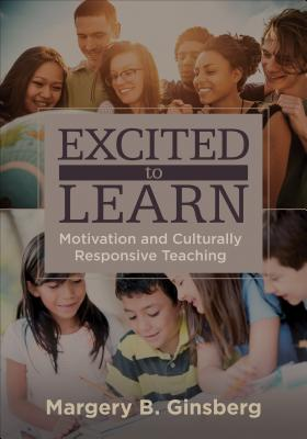 Excited to Learn: Motivation and Culturally Responsive Teaching Cover Image