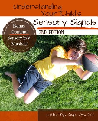 Understanding Your Child's Sensory Signals: A Practical Daily Use Handbook for Parents and Teachers Cover Image